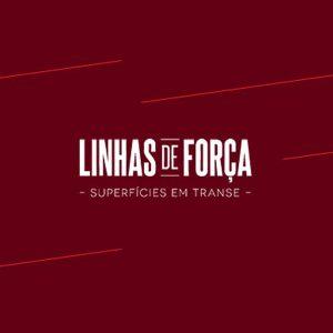 Linhas de força – Superfícies em transe