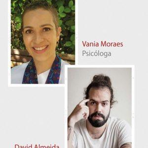 Projeto Conversa   Online com o artista visual David Almeida e a psicóloga Vania Moraes