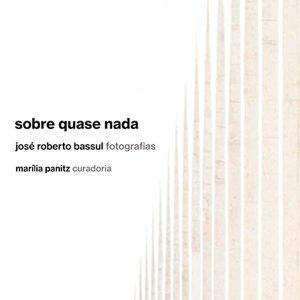 Sobre quase nada – José Roberto Bassul